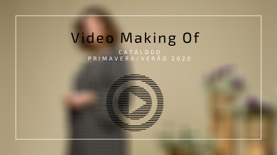 Making Of Primavera|Verão 2020